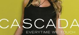 Everytime We Touch-Cascada