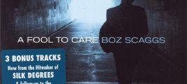 Boz Scaggs - A Fool To Care (Bonus Tracks)(2015)[WAV整轨 ]