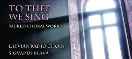 Silvestrov -To Thee We Sing - Latvian Radio Choir - Sigvards Klava SACD-DSD-ISO